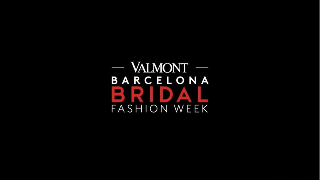 Valmont Barcelona Bridal Fashion Week 1024x576 - Valmont Barcelona Bridal Fashion Week 2021